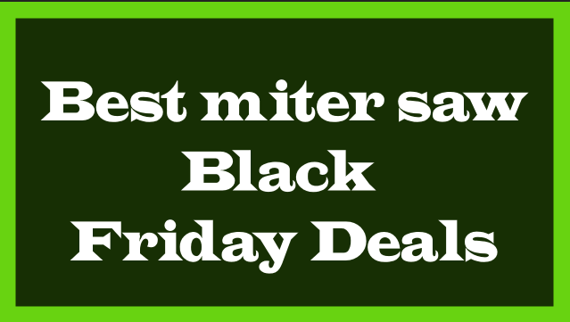Best miter saw black Friday deal